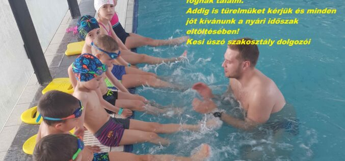 A nyári úszásoktatás tanfolyamok szünetelnek